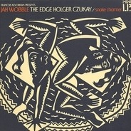 Jah Wobble, The Edge, Holger Czukay - Snake Charmer