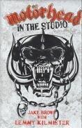 Jake Brown / Lemmy Kilmister - Motörhead In The Studio