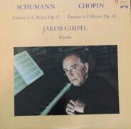 Jakob Gimpel - Schumann: Fantasy In C Major, Op. 17, Chopin: Fantasy In F Minor, Op. 49