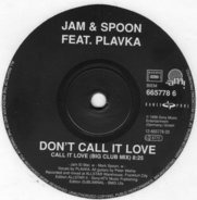 Jam & Spoon Feat. Plavka - Don't Call It Love