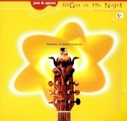 Jam & Spoon - Right In The Night (Fall In Love With Music) (Flamenc-O-Matic Fairytale)
