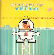 Jam & Spoon - Hands On Yello - You Gotta Say Yes To A Another Excess- Great Mission