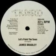 James Bradley - Let's Paint The Town / Wrapped Up In Your Love