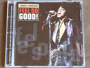 James Brown - Feel So Good!