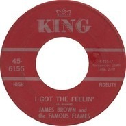 James Brown & The Famous Flames - I Got The Feelin' / If I Ruled The World