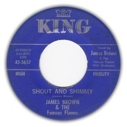 James Brown & The Famous Flames - Shout & Shimmy / Come Over Here