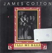 James Cotton - Take Me Back