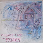 James - Village Fire - Five Offerings From James