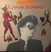 James White - James White's Flaming Demonics