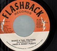 James & Bobby Purify - Shake A Tail Feather / Goodness Gracious