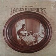 James Hendricks - Songs Of James Hendricks
