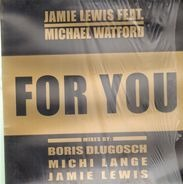 Jamie Lewis Feat. Michael Watford - For You
