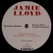 Jamie Lloyd - Trouble Within Remixes Part 1: Trickski & Zwicker