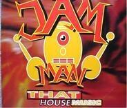 Jam-Man - That House Music