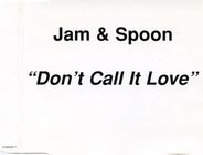 Jam & Spoon - Don't Call It Love