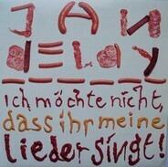 Jan Delay - Ich Möchte Nicht, Dass Ihr Meine Lieder Singt