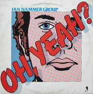 Jan Hammer Group - Oh, Yeah?