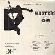 Jan Kubelik - Discopeadia Presents Masters Of The Bow Vol. 1