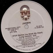 Jasmin - Stop (Before You Break My Heart)
