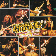 Jason & The Scorchers - Midnight Roads & Stages Seen