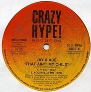 Jay & Ace - That Ain't My Child