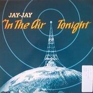 Jay-Jay - In The Air Tonight
