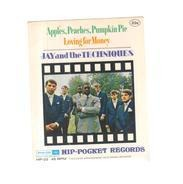 Jay & The Techniques - Apples, Peaches, Pumpkin Pie / Loving For Money (Ain't Good For Nobody)