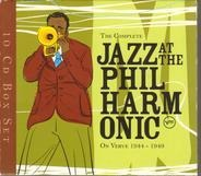Irving Asby / Ella Fitzgerald / Ray Brown a.o. - The Complete Jazz At The Philharmonic On Verve (1944 - 1949)