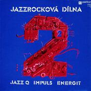 Jazz Q , Impuls , Energit - Jazzrocková Dílna 2
