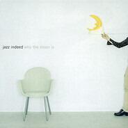 JazzIndeed - Who The Moon Is