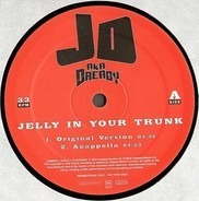 JD Aka Dready - Jelly In Your Trunk