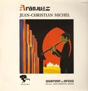 Jean-Christian Michel - Aranjuez (Quatuor Avec Orgue)