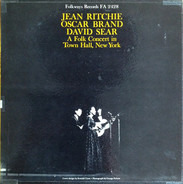 Jean Ritchie , Oscar Brand & David Sear - A Folk Concert In Town Hall, New York