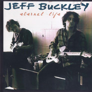 Jeff Buckley - Eternal Life