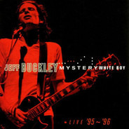 Jeff Buckley - Mystery White Boy  (Live '95 ~ '96)