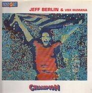 Jeff Berlin & Vox Humana - Champion