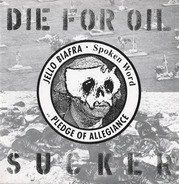 Jello Biafra - Die For Oil, Sucker