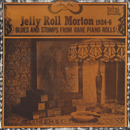 Jelly Roll Morton - 1924-1926 Blues And Stomps From Rare Piano Rolls