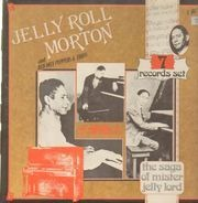 Jelly Roll Morton And Jelly Roll Morton's Red Hot Peppers / Jelly Roll Morton Trio - The Saga Of Mister Jelly Lord