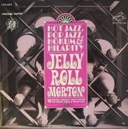 Jelly Roll Morton - Hot Jazz, Pop Jazz, Hokum And Hilarity