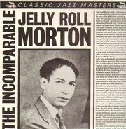 Jelly Roll Morton - The Incomparable