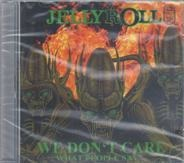 Jelly Roll - We don´t care what people say