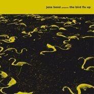 Jens Bond - The Bird Flu EP