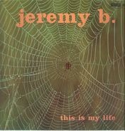 Jeremy B. - This Is My Life