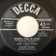 Jeri Southern With Victor Young And His Orchestra - When I Fall In Love / A Mighty Pretty Waltz