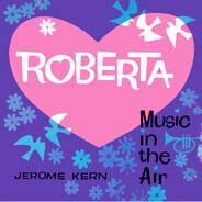 Jerome Kern - Roberta - Music In the Air