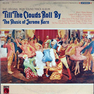 """Jerome Kern - The Original MGM Sound Track Album """"Till The Clouds Roll By"""""""