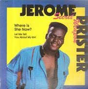 Jerome 'Secret Weapon' Prister - Where Is She Now?/Let Me Tell You About My Girl