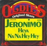Jeronimo - Heya / Na Na Hey Hey