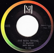 Jerry Butler - I've Been Trying / Giving Up On Love